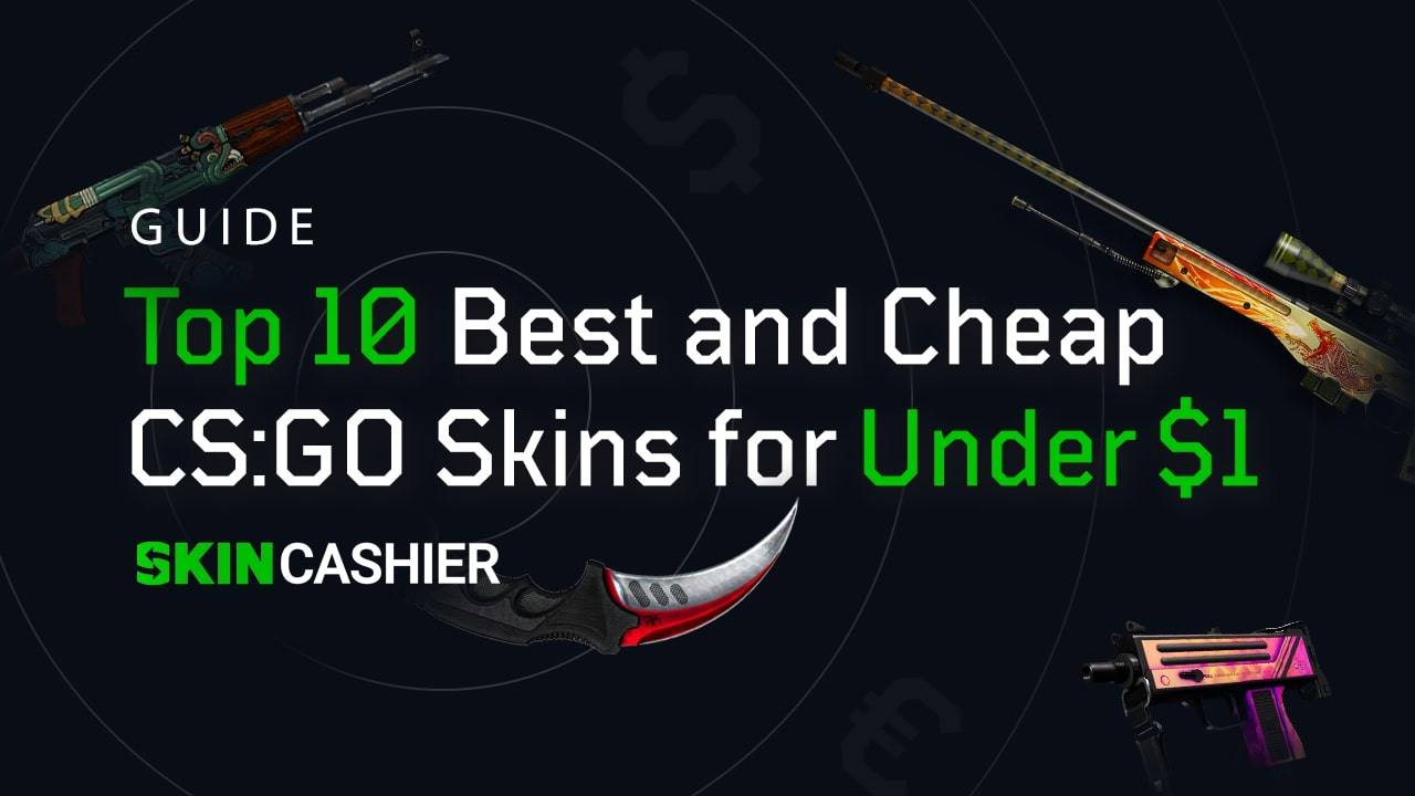 best cheap csgo skins under 1 dollar