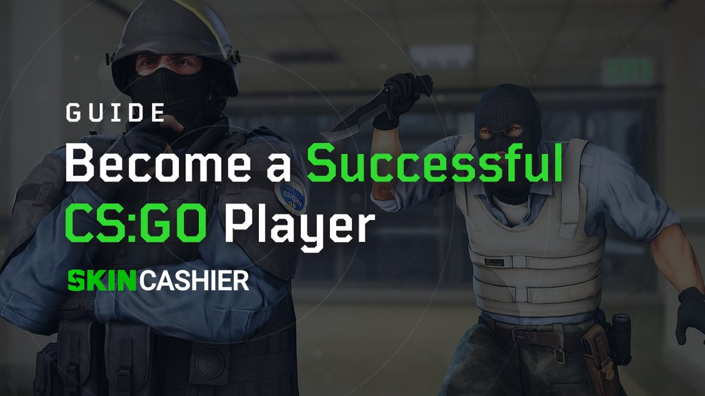how to be better player in csgo