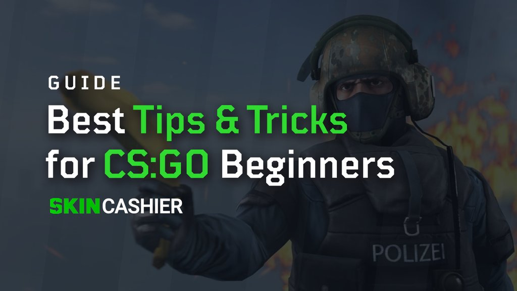 best tips tricks for csgo beginners