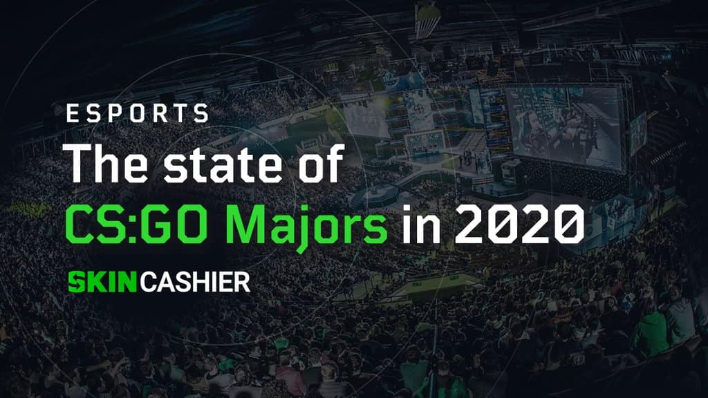 state of csgo majors in 2020