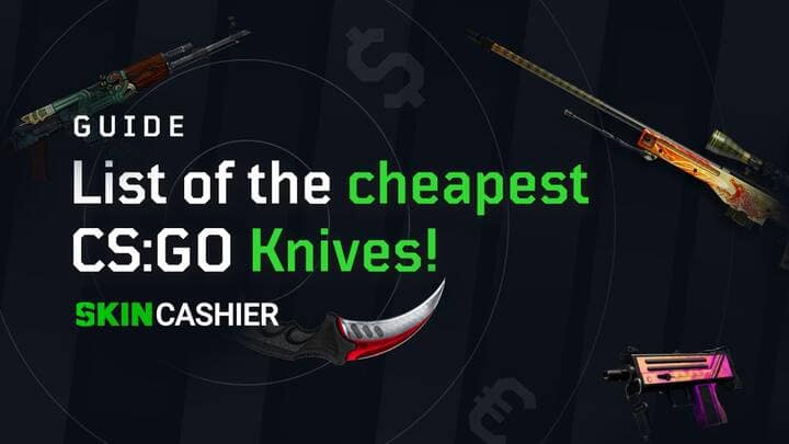 What is The Cheapest CSGO Knife?
