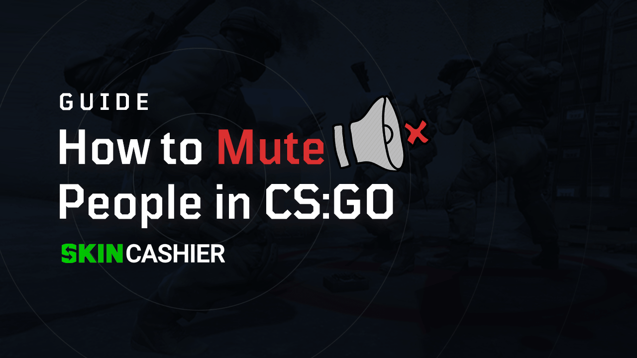 How to Mute People in CSGO? Tutorial